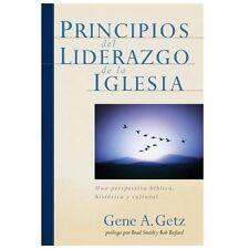 Principios Del Liderazgo de la Iglesia : Una Perspectiva Bíblica, Histórica y...