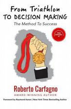 New listing From Triathlon to Decision Making: The Method to Success by Roberto Carfagno