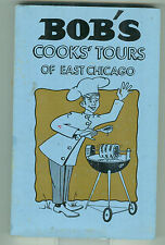 Bob's Cooks' Tours of East Chicago Recipes by Robert Pastrick Mayoral Candidate