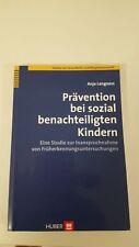 Prävention bei sozial benachteiligten Kindern von Anja Langness - Eine Studie