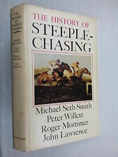 MICHAEL SETH-SMITH.P WILLETT.THE HISTORY OF STEEPLE-CHASING.1ST/1 H/B 1966.PHOTO