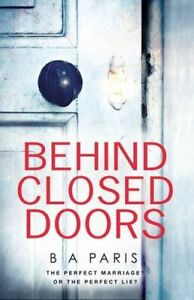 NEW Behind Closed Doors By B A Paris Paperback Free Shipping