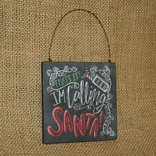 Chalk Art That's It I'm Calling Santa Christmas Ornament Primitives by Kathy