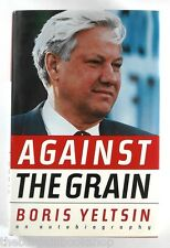 AGAINST THE GRAIN An Autobiography BORIS YELTSIN (1990) - Hardback - 1st Edition