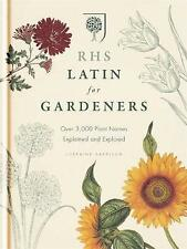 RHS Latin for Gardeners: More than 1,500 Essential Plant Names and the Secrets They Contain by Royal Horticultural Society (Hardback, 2012)