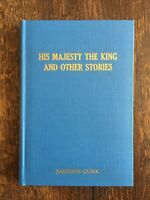 His Majesty the King and Other Stories by Josephine Quirk (Hardcover, Vtg)