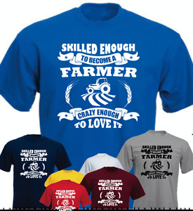 Skilled Enough To Become A Farmer Crazy.. Funny Gift Farm Farmer Tractor T-shirt
