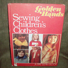 New listing Pattern Sewing Children'S Clothes Book:Golden Hands Hardcover -Vintage: 1973
