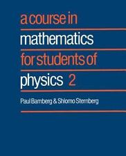 A Course in Mathematics for Students of Physics: Volume 2, , Bamberg, Paul, Ster