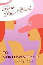 From Palm Beach to Northwestern U. by Norma Gatje-Smith (2008, Paperback)