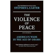 NEW - The Violence of Peace: America's Wars in the Age of Obama