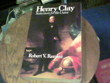 Henry Clay Statesman for the Union by Robert V. Remini  pb3