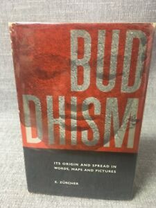 """Buddhism: Its Origin and Spread in Words, Maps and Pictures"" E. Zurcher  1962"