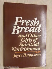Fresh Bread And Other Gifts of Spiritual Nourishment by Joyce Rupp (1985)