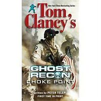 Tom Clancy's Ghost Recon: Choke Point by Telep, Peter , Paperback