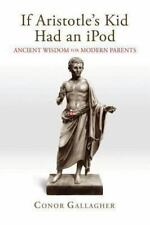 If Aristotle's Kid Had an iPod: Ancient Wisdom for Modern Parents-ExLibrary