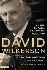 NEW - David Wilkerson: La cruz, el punal y el hombre que creyo (Spanish Edition)