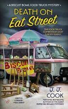 Death on Eat Street (Biscuit Bowl Food Truck) Cook, J. J. Mass Market Paperback