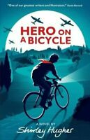 Hero on a Bicycle by Shirley Hughes 9781406366174 | Brand New | Free UK Shipping