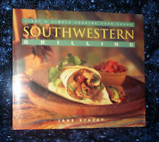Southwestern Grilling-Light & Simple Cooking  by Jane Stacey > SC >1st Ed > LN