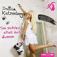 Daniela Katzenberger - Sei schlau, stell dich dumm - Hörbuch - CD - Neu / OVP