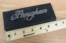 Cadillac Brougham Thick Silver Vehicle Emblem / Script Lettering  **READ**