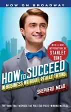 How to Succeed in Business Without Really Trying: With a New Introduction by