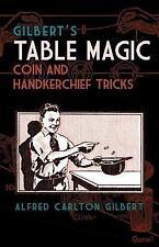 New, Gilbert's Table Magic: Coin and Handkerchief Tricks, Gilbert, Alfred, Book