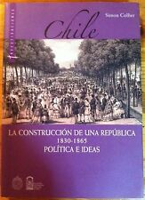 Chile: La Construccion de Una Republica 1830-1855, Politica E Ideas