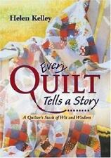 Every Quilt Tells a Story by Helen Kelley, Good Book