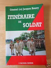 ITINERAIRE DE SOLDAT / GENERAL JACQUES BOURRY / ENVOI DEDICACE ARMEE GUERRE TBE