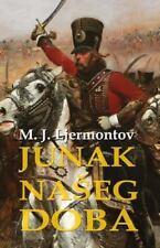Junak Naseg Doba, Paperback by Ljermontov, Mihail Jurjevic; Bogdanovic, Milan...