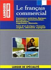 Le Francais Commercial: Textbook-M Danilo, O. Challe, P. Morel, P. Danilo