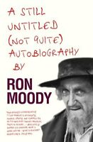 A Still Untitled, (Not Quite) Autobiography By Ron Moody