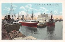 B23/ Galveston Texas Tx Postcard c1910 Foreign Vessels Ships Docked at Galveston
