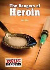 The Dangers of Heroin (Drug Dangers)