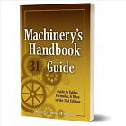 Machinery's Handbook Guide : Guide to Tables, Formulas, & More, Paperback by ...