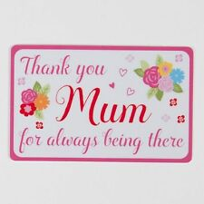 Keepsake card - Thank you mum for aways being there. Birthday Gift