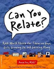 Can You Relate?: Real-World Advice for Teens on Guys, Girls, Growing Up, and Get