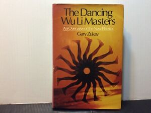 The Dancing Wu Li Masters: An Overview of the New Physics First Edition 1979