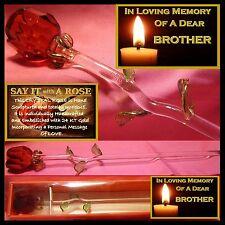 RED ROSE GLASS FLOWER BROTHER  IN  LOVING MEMORY MEMORIAL BEREAVEMENT GRAVESIDE