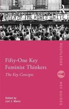 Fifty-One Key Feminist Thinkers (Paperback or Softback)