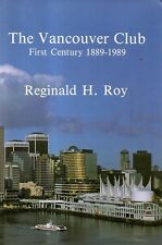 THE VANCOUVER CLUB. First Century 1889 - 1989. Ltd. Edn #4879.