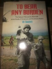 To Bear Any Burden : The Vietnam War and Its Aftermath in the Words of American…