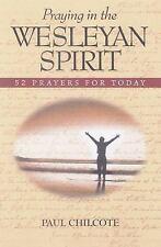 Praying in the Wesleyan Spirit: 52 Prayers for Today