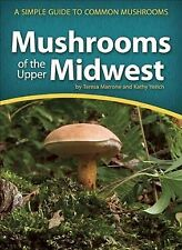 Mushrooms of the Upper Midwest : A Simple Guide to Common Mushrooms, Paperbac...