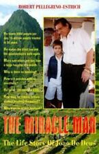 The Miracle Man: The Life Story Of Joao De Deus-ExLibrary