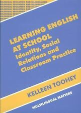 Learning English At School: Identity, Social Relations and Classroom Practice