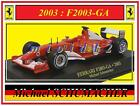 1/43 - FERRARI F2003-GA - Michael SCHUMACHER - World Champion 2003 - Die-cast