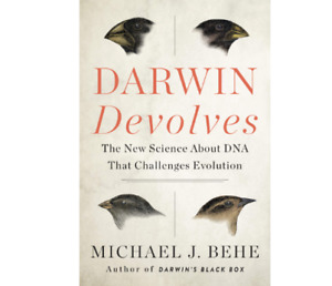 Darwin Devolves: The New Science About DNA That Challenges Evolution by...